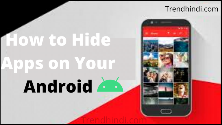 How to Hide Apps on Your Android